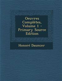 Oeuvres Completes, Volume 1 - Primary Source Edition