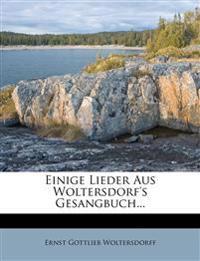 Einige Lieder aus Woltersdorf's Gesangbuch
