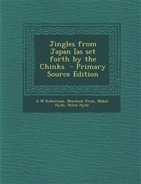 Jingles from Japan [As Set Forth by the Chinks - Primary Source Edition