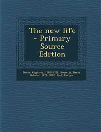 The new life - Primary Source Edition