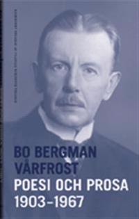 Vårfrost : poesi och prosa 1903-1967