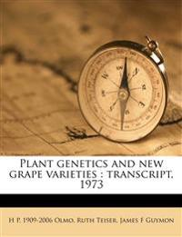 Plant genetics and new grape varieties : transcript, 1973