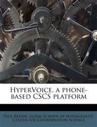 HyperVoice, a phone-based CSCS platform