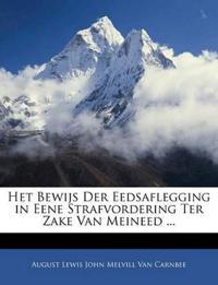Het Bewijs Der Eedsaflegging in Eene Strafvordering Ter Zake Van Meineed ...