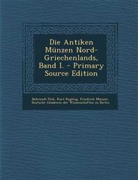 Die Antiken Münzen Nord-Griechenlands, Band I.