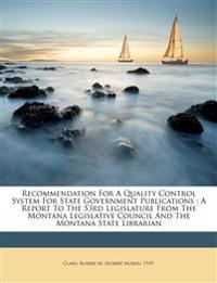 Recommendation for a quality control system for state government publications : a report to the 53rd Legislature from the Montana Legislative Council