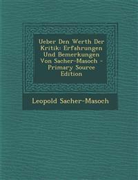Ueber Den Werth Der Kritik: Erfahrungen Und Bemerkungen Von Sacher-Masoch - Primary Source Edition