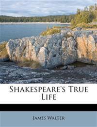 Shakespeare's True Life