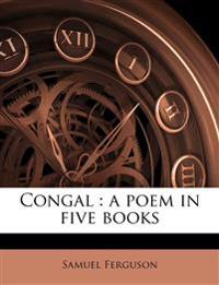 Congal : a poem in five books