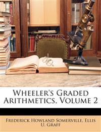 Wheeler's Graded Arithmetics, Volume 2