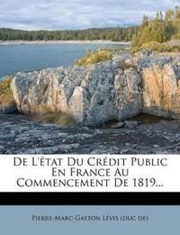 de L'Etat Du Credit Public En France Au Commencement de 1819...