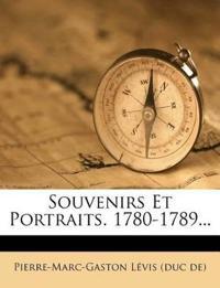 Souvenirs Et Portraits. 1780-1789...