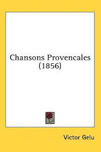 Chansons Provencales (1856)