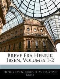 Breve Fra Henrik Ibsen, Volumes 1-2