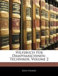 Hilfsbuch Für Dampfmaschinen-Techniker, Volume 2