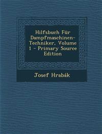 Hilfsbuch Für Dampfmaschinen-Techniker, Volume 1