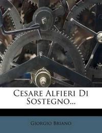Cesare Alfieri Di Sostegno...