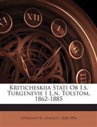 Kriticheskiia Stati Ob I.s. Turgenevie I L.n. Tolstom, 1862-1885