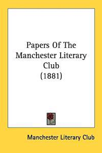 Papers of the Manchester Literary Club