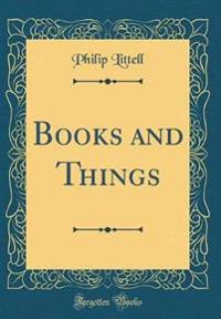 Books and Things (Classic Reprint)