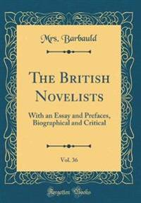 The British Novelists, Vol. 36