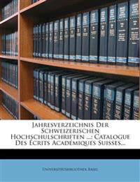 Jahresverzeichnis Der Schweizerischen Hochschulschriften ...: Catalogue Des Écrits Académiques Suisses...