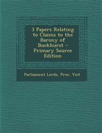 3 Papers Relating to Claims to the Barony of Buckhurst - Primary Source Edition
