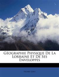 Géographie Physique De La Lorraine Et De Ses Enveloppes