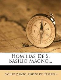 Homilias De S. Basilio Magno...