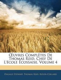 Œuvres Complètes De Thomas Reid, Chef De L'école Écossaise, Volume 4