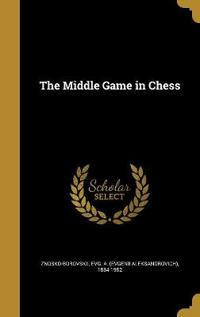 MIDDLE GAME IN CHESS