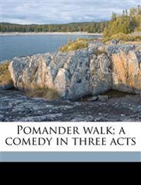 Pomander walk; a comedy in three acts