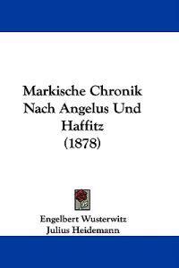 Markische Chronik Nach Angelus Und Haffitz