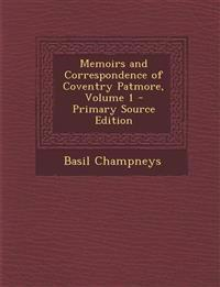 Memoirs and Correspondence of Coventry Patmore, Volume 1