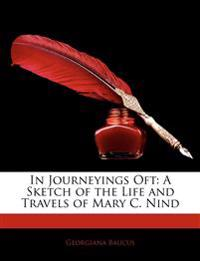 In Journeyings Oft: A Sketch of the Life and Travels of Mary C. Nind
