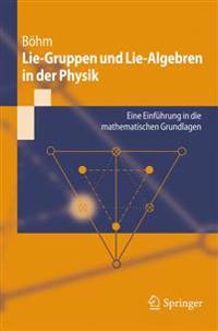 Lie-Gruppen Und Lie-Algebren in Der Physik