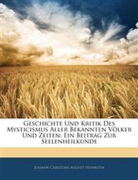 Geschichte und Kritik des Mysticismus aller bekannten Völker und Zeiten. Ein Beitrag Zur Seelenheilkunde
