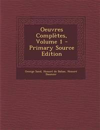 Oeuvres Completes, Volume 1