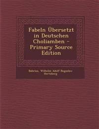Fabeln Übersetzt in Deutschen Choliamben - Primary Source Edition