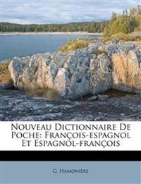 Nouveau Dictionnaire De Poche: François-espagnol Et Espagnol-françois