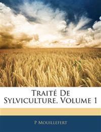 Traité De Sylviculture, Volume 1