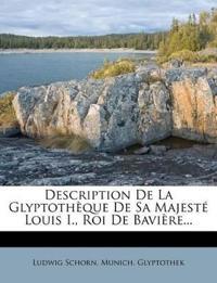 Description De La Glyptothèque De Sa Majesté Louis I., Roi De Bavière...
