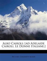 Albo Cairoli; [ad Adelaide Cairoli, Le Donne Italiane.]