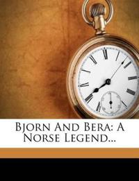 Bjorn And Bera: A Norse Legend...