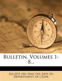 Bulletin, Volumes 1-8...