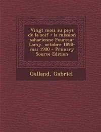 Vingt mois au pays de la soif : la mission saharienne Foureau-Lamy, octobre 1898-mai 1900 - Primary Source Edition
