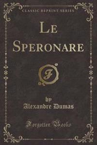 Le Speronare (Classic Reprint)