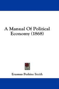 A Manual Of Political Economy (1868)