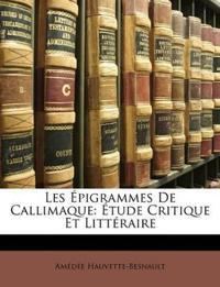 Les Épigrammes De Callimaque: Étude Critique Et Littéraire