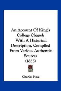 An Account of King's College Chapel